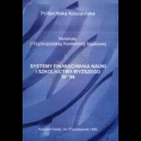1999, Systemy finansowania nauki i szkolnictwa wyższego SF'99 : materiały II Ogólnopolskiej Konferencji Naukowej, Koszalin-Osieki, 14-15 październik 1999