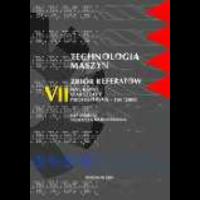 2001, Technologia maszyn : VII Naukowe Warsztaty Profesorskie - TM'2001 : zbiór referatów