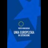 Wensierski, Piotr, 2001, Unia Europejska in extensione : o Unii Europejskiej i jej poszerzaniu - w świetle integracji Polski