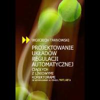 Tarnowski, Wojciech, 2008, Projektowanie układów regulacji automatycznej ciągłych z liniowymi korektorami ze wspomaganiem za pomocą MATLAB'a