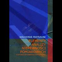 Pastusiak, Waldemar, 2002, Elementy analizy niepewności pomiarowych w studenckim laboratorium fizycznym