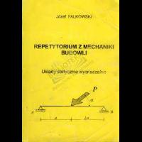 Falkowski, Józef, 1998, Repetytorium z mechaniki budowli : układy statycznie wyznaczalne