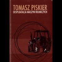 Piskier, Tomasz, 2002, Eksploatacja maszyn rolniczych : materiały pomocnicze do zajęć laboratoryjnych