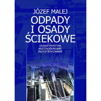 Malej, Józef, 2004, Odpady i osady ściekowe : charakterystyka - unieszkodliwianie - zagospodarowanie