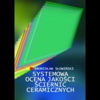 Słowiński, Bronisław, 2004, Systemowa ocena jakości ściernic ceramicznych