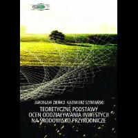 Zieńko, Jarosław, 2004, Teoretyczne podstawy ocen oddziaływania inwestycji na środowisko przyrodnicze