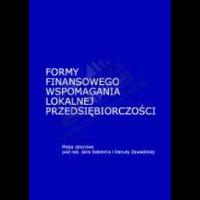 Sobiech, Jan. Red., 2003, Formy wspomagania przedsiębiorczości we współczesnej gospodarce : praca zbiorowa