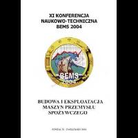 2004, Budowa i eksploatacja maszyn przemysłu spożywczego BEMS 2004 : XI konferencja naukowo-techniczna : Koszalin - Darłówko 2004