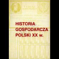 Polak, Bogusław, 1997, Historia gospodarcza Polski XX w. : wybór źródeł. T.1. Cz.3
