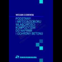 Głodkowska, Wiesława, 2003, Podstawy i metoda doboru właściwości kompozytów do napraw i ochrony betonu