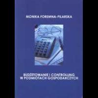 Foremna-Pilarska, Monika, 2007, Budżetowanie i controlling w podmiotach gospodarczych