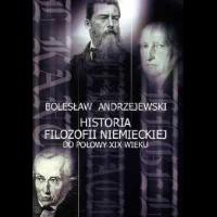 Andrzejewski, Bolesław, 2007, Historia filozofii niemieckiej do połowy XIX wieku