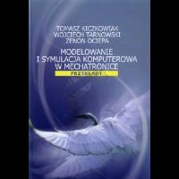 Kiczkowiak, Tomasz, 2009, Modelowanie i symulacja komputerowa w mechatronice : przykłady
