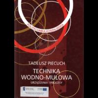 Piecuch Tadeusz, 2007, Technika wodno-mułowa : urządzenia i procesy