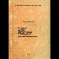 Wilczynski, Bogdan, 1993, Wybrane metody komputerowe w mechanice : (algorytmy i opis programów)