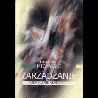 Michalski, Eugeniusz, 2008, Zarządzanie : podręcznik akademicki