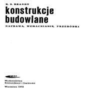 Brandt, Kazimierz Stefan, 1972, Konstrukcje budowlane : naprawa, wzmacnianie i przeróbki