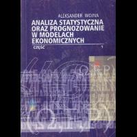 Wojna, Aleksander, 2003, Analiza statystyczna oraz prognozowanie w modelach ekonomicznych. Cz.1, Wprowadzenie do statystyki opisowej, rachunku prawdopodobieństwa i statystyki matematycznej