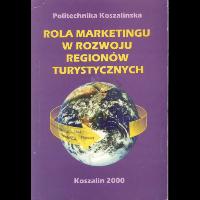 Szwichtenberg, Aleksander Red., 2000, Rola marketingu w rozwoju regionów turystycznych