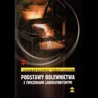 Karpiński, Stanisław, 2009, Podstawy odlewnictwa z ćwiczeniami laboratoryjnymi