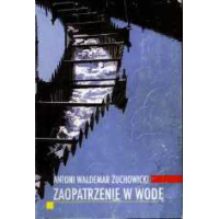 Żuchowicki, Antoni Waldemar, 2002, Zaopatrzenie w wodę