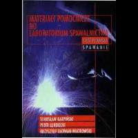 Karpiński, Stanisław, 2000, Materiały pomocnicze do laboratorium spawalnictwa. Cz. 1, Spawanie