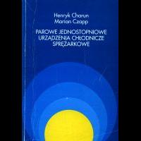Charun, Henryk, 1999, Parowe jednostopniowe urządzenia chłodnicze sprężarkowe : podstawy teoretyczne i zasady obliczania obiegów termodynamicznych